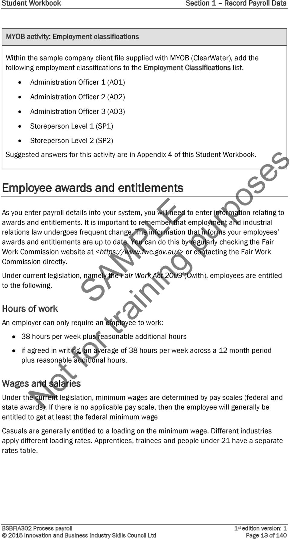 Administration Officer 1 (AO1) Administration Officer 2 (AO2) Administration Officer 3 (AO3) Storeperson Level 1 (SP1) Storeperson Level 2 (SP2) Suggested answers for this activity are in Appendix 4