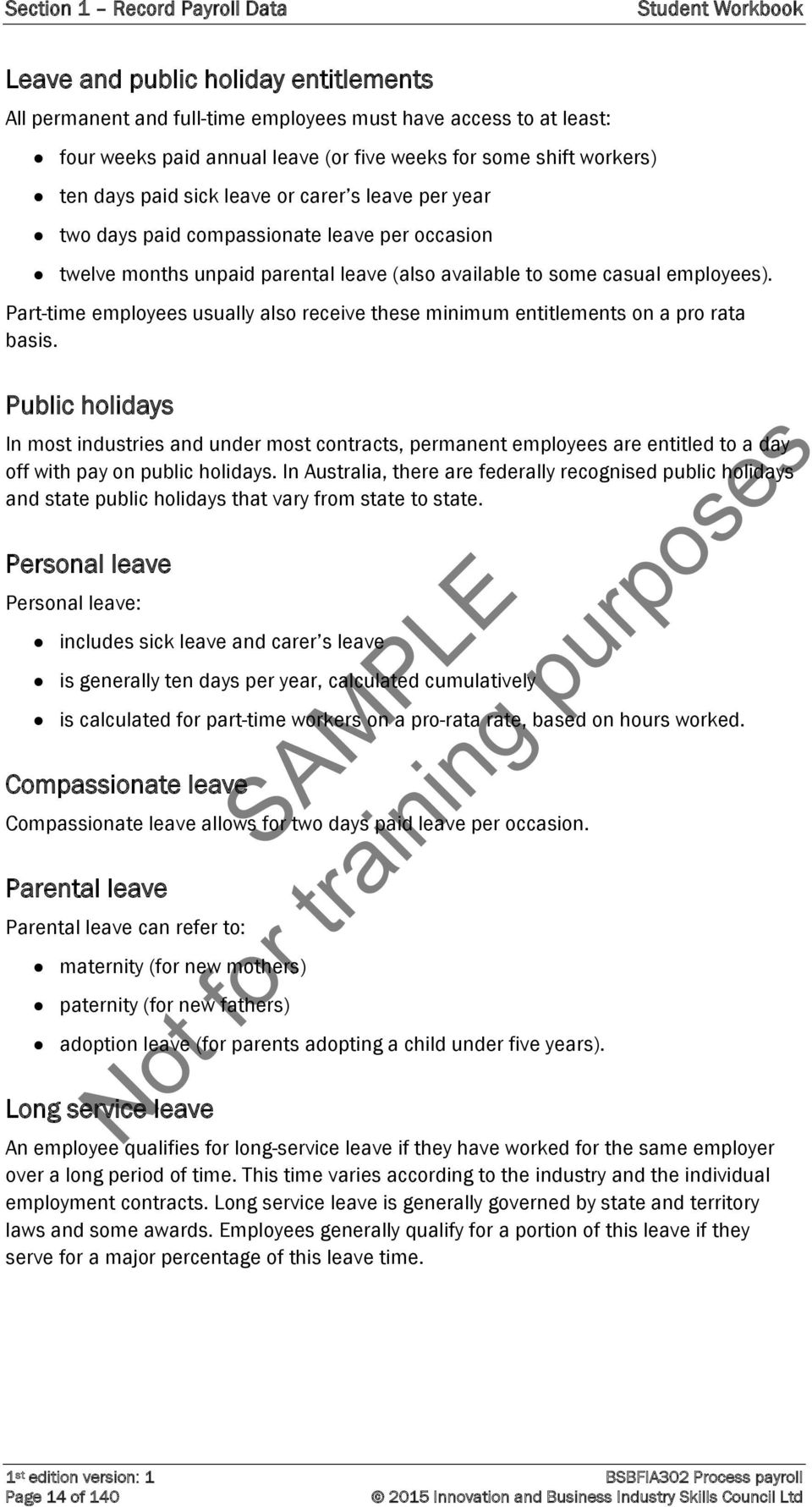 Part-time employees usually also receive these minimum entitlements on a pro rata basis.