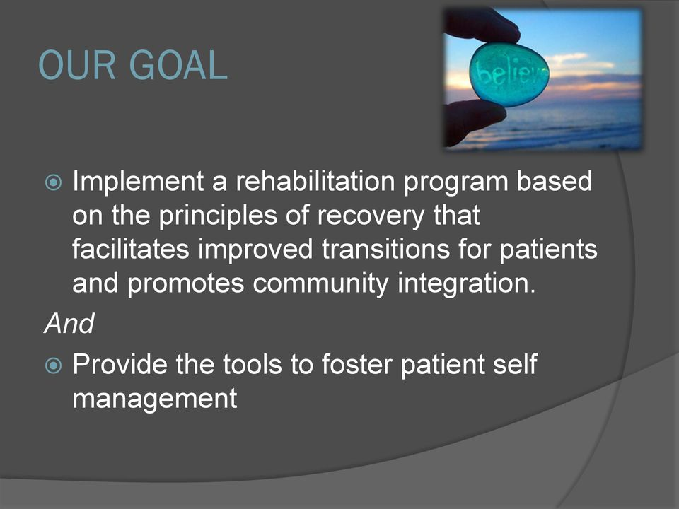 transitions for patients and promotes community
