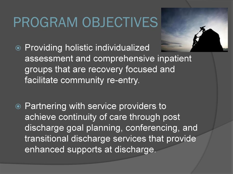 Partnering with service providers to achieve continuity of care through post discharge
