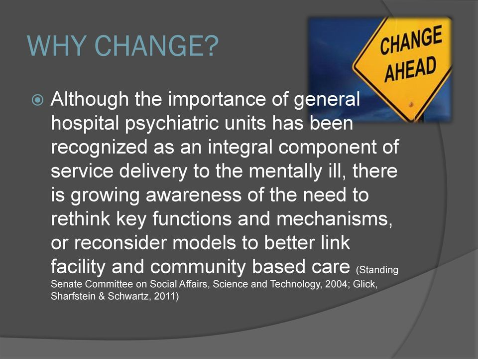 component of service delivery to the mentally ill, there is growing awareness of the need to rethink key