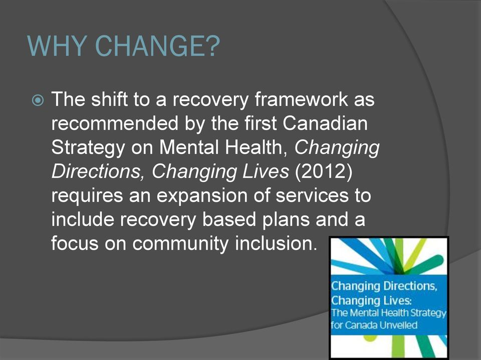 Canadian Strategy on Mental Health, Changing Directions,