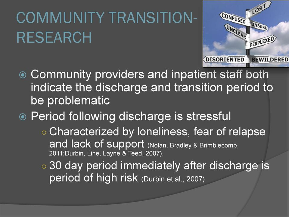 loneliness, fear of relapse and lack of support (Nolan, Bradley & Brimblecomb, 2011;Durbin, Line,