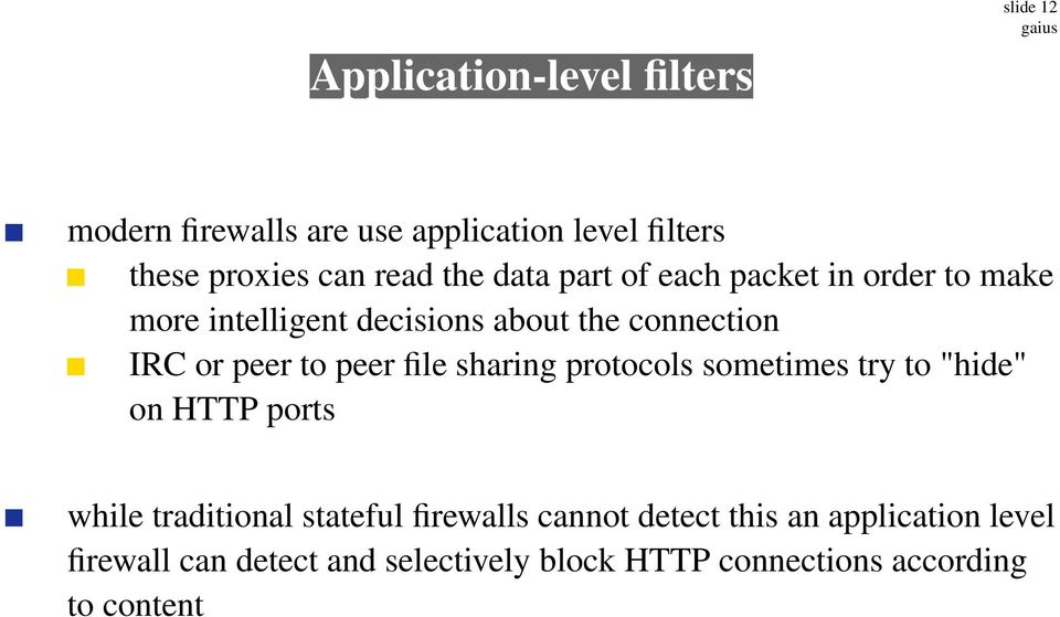 "peer file sharing protocols sometimes try to ""hide"" on HTTP ports while traditional stateful firewalls cannot"