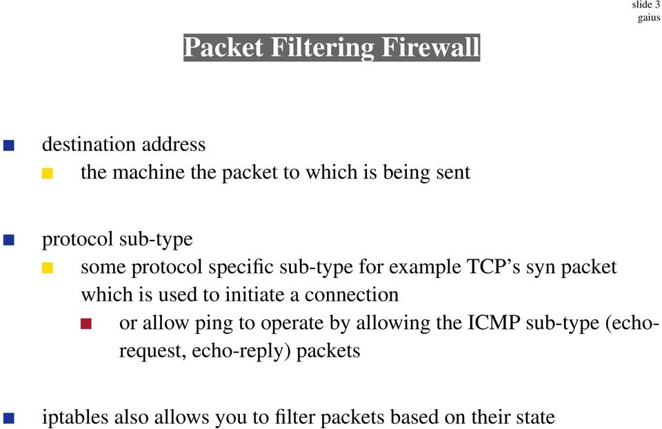 which is used to initiate a connection or allow ping to operate by allowing the ICMP