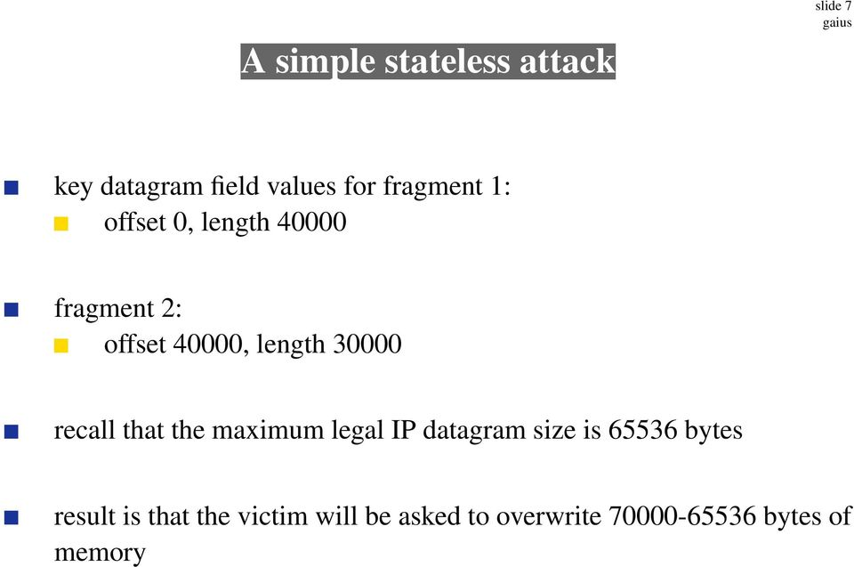 30000 recall that the maximum legal IPdatagram size is 65536 bytes