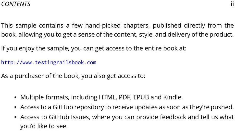 testingrailsbook.com As a purchaser of the book, you also get access to: Multiple formats, including HTML, PDF, EPUB and Kindle.