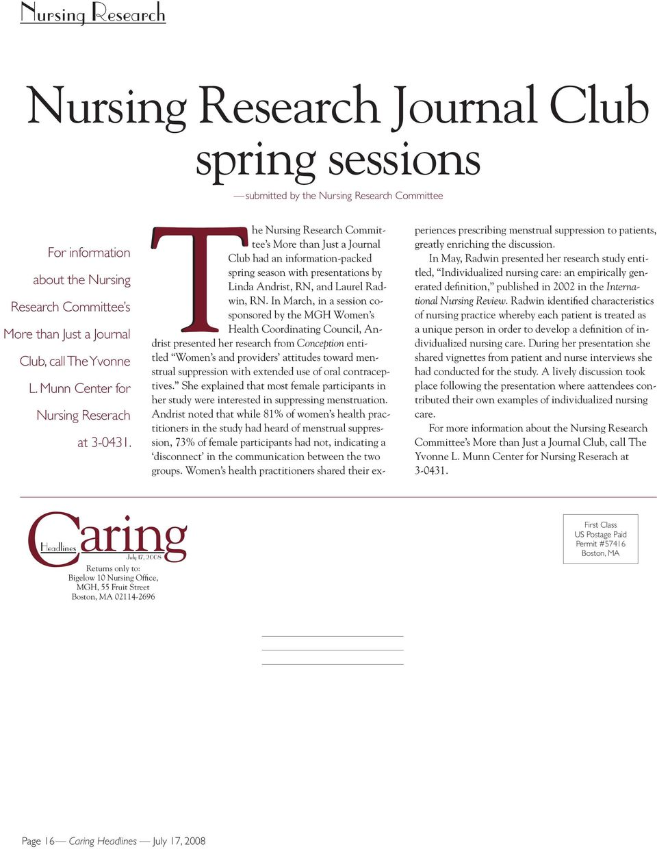 The Nursing Research Committee s More than Just a Journal Club had an information-packed spring season with presentations by Linda Andrist, RN, and Laurel Radwin, RN.