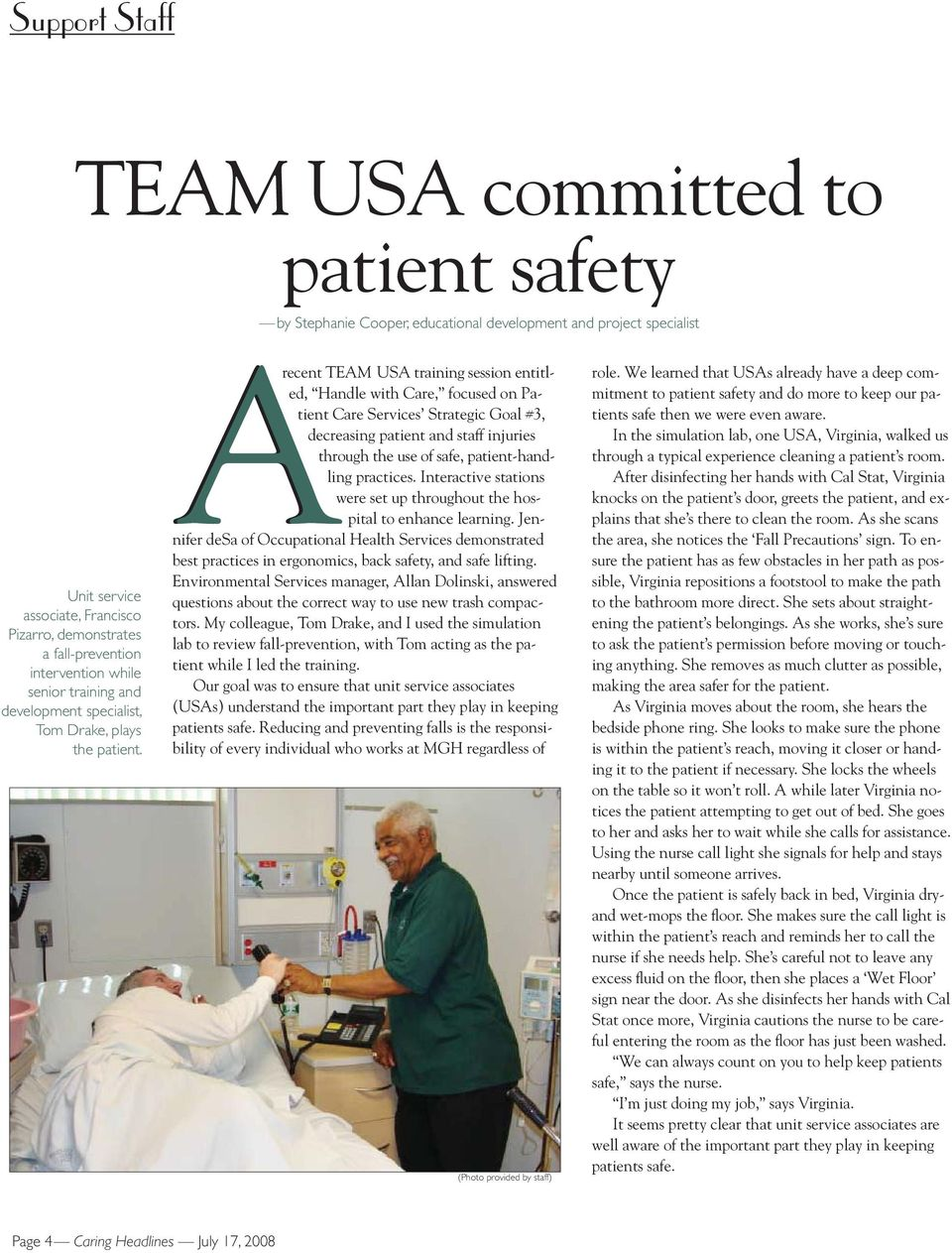 Arecent TEAM USA training session entitled, Handle with Care, focused on Patient Care Services Strategic Goal #3, decreasing patient and staff injuries through the use of safe, patient-handling