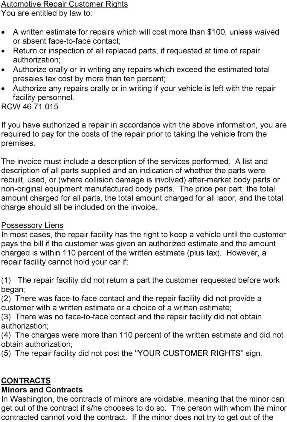 repairs orally or in writing if your vehicle is left with the repair facility personnel. RCW 46.71.