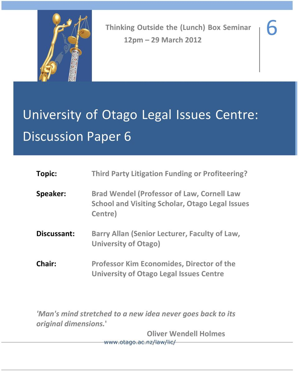 Brad Wendel (Professor of Law, Cornell Law School and Visiting Scholar, Otago Legal Issues Centre) Barry Allan (Senior Lecturer, Faculty of Law,