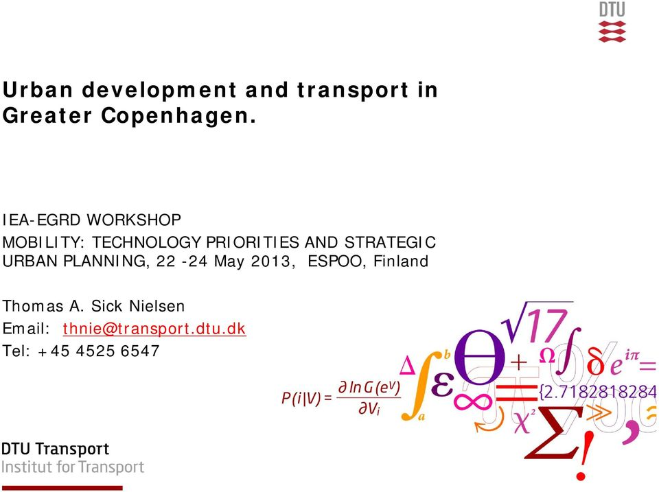 STRATEGIC URBAN PLANNING, 22-24 May 2013, ESPOO, Finland