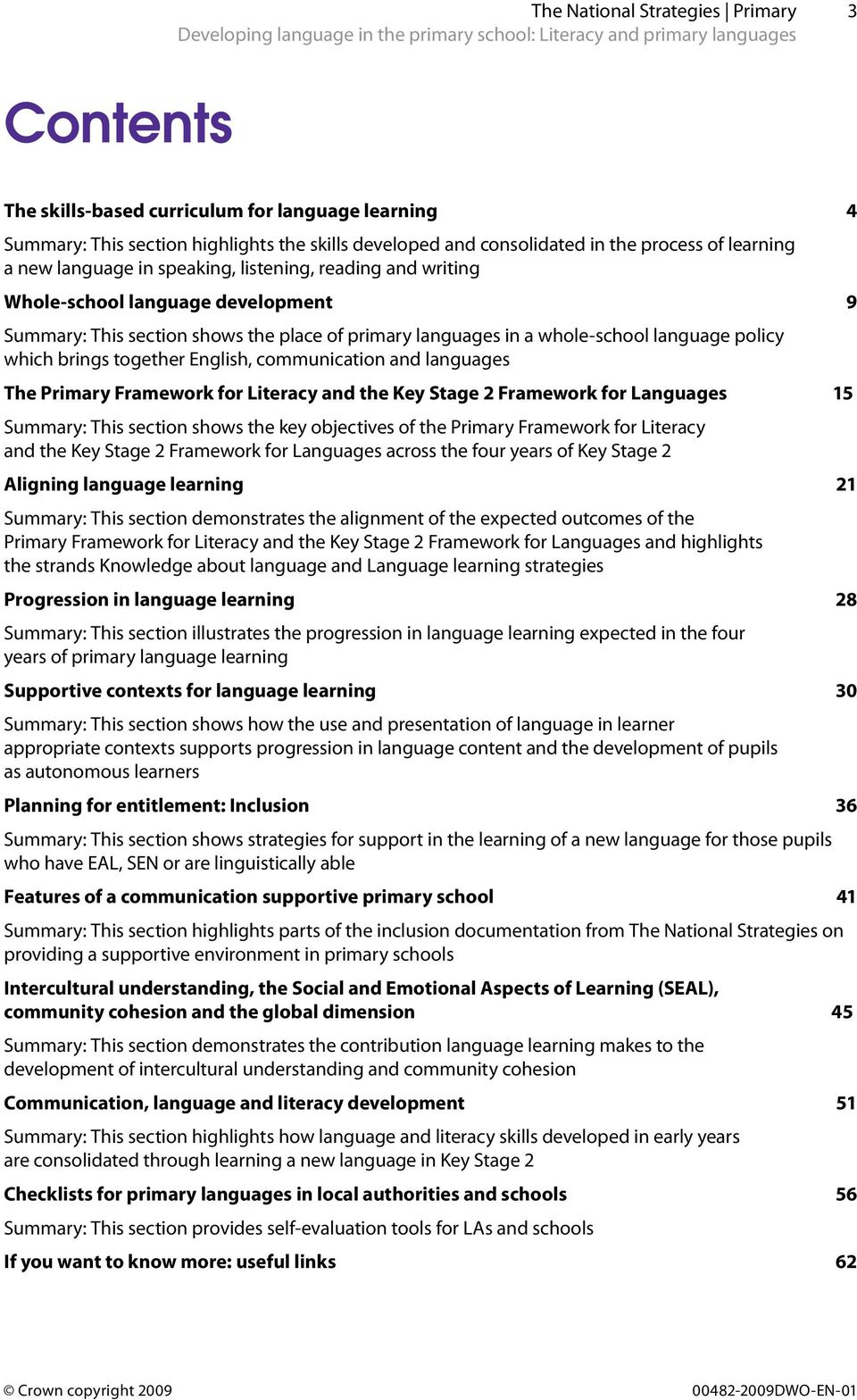 together English, communication and languages The Primary Framework for Literacy and the Key Stage 2 Framework for Languages 15 Summary: This section shows the key objectives of the Primary Framework
