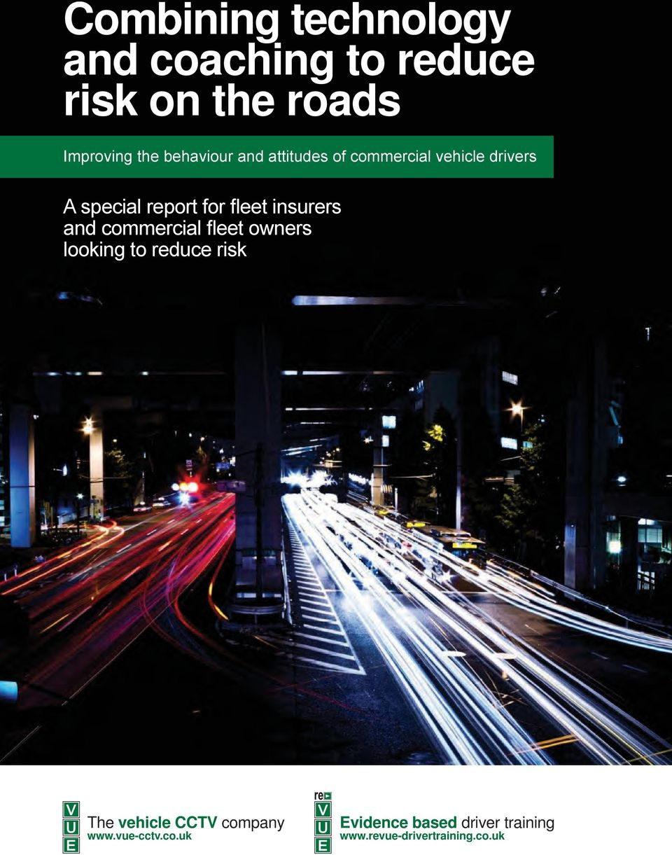 insurers and commercial fleet owners looking to reduce risk The vehicle CCTV