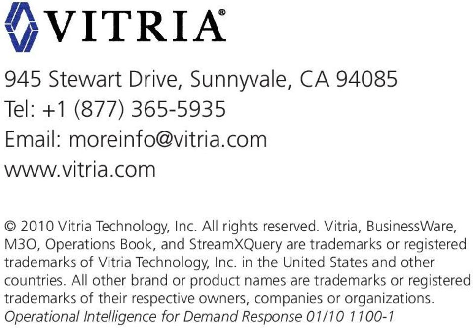 Vitria, BusinessWare, M3O, Operations Book, and StreamXQuery are trademarks or registered trademarks of Vitria Technology, Inc.