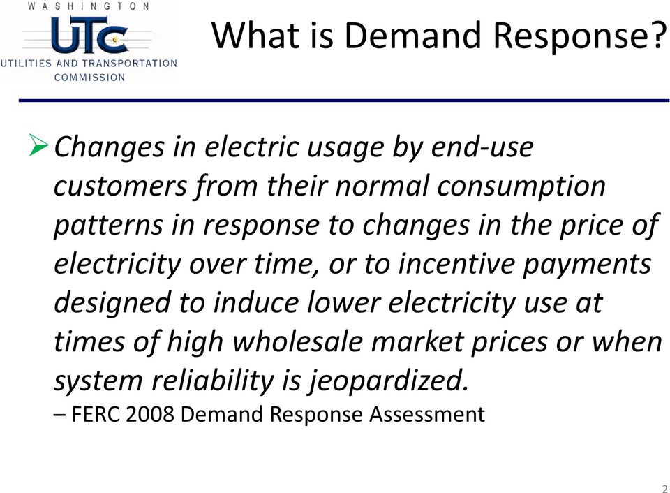 response to changes in the price of electricity over time, or to incentive payments
