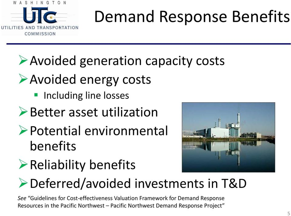 Deferred/avoided investments in T&D See Guidelines for Cost effectiveness Valuation Framework