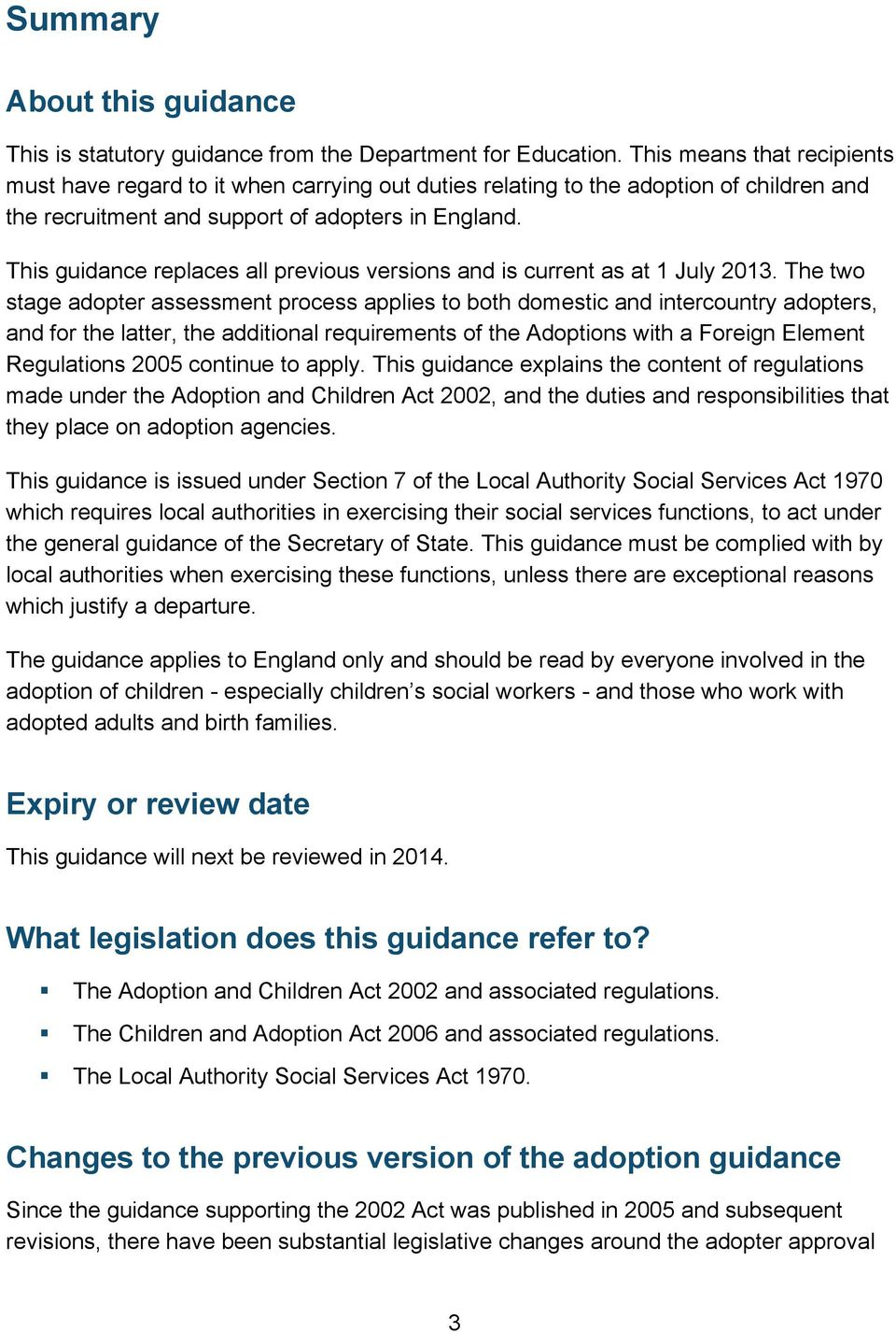 This guidance replaces all previous versions and is current as at 1 July 2013.