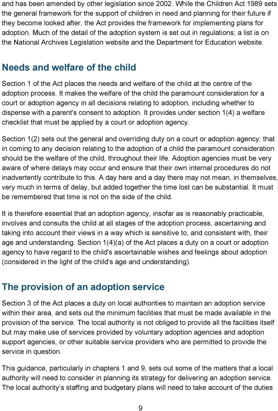 plans for adoption. Much of the detail of the adoption system is set out in regulations; a list is on the National Archives Legislation website and the Department for Education website.