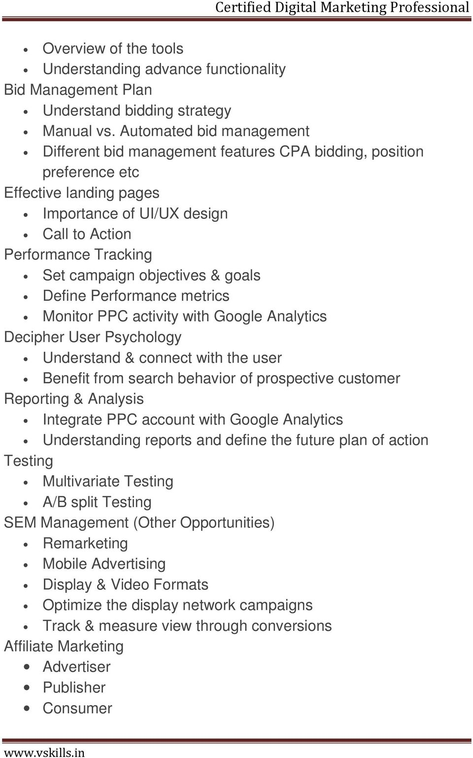 objectives & goals Define Performance metrics Monitor PPC activity with Google Analytics Decipher User Psychology Understand & connect with the user Benefit from search behavior of prospective