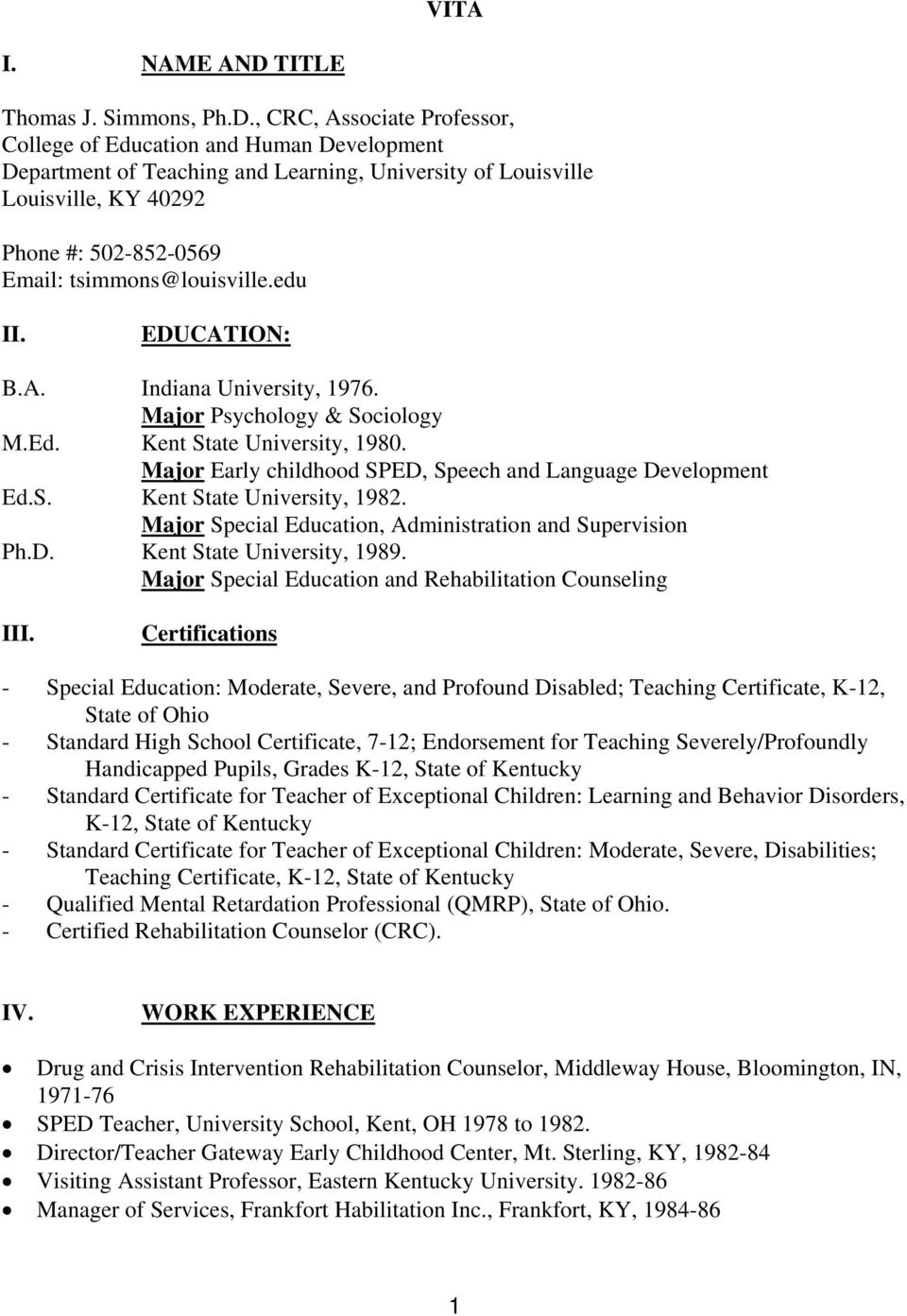 , CRC, Associate Professor, College of Education and Human Development Department of Teaching and Learning, University of Louisville Louisville, KY 40292 Phone #: 502-852-0569 Email: