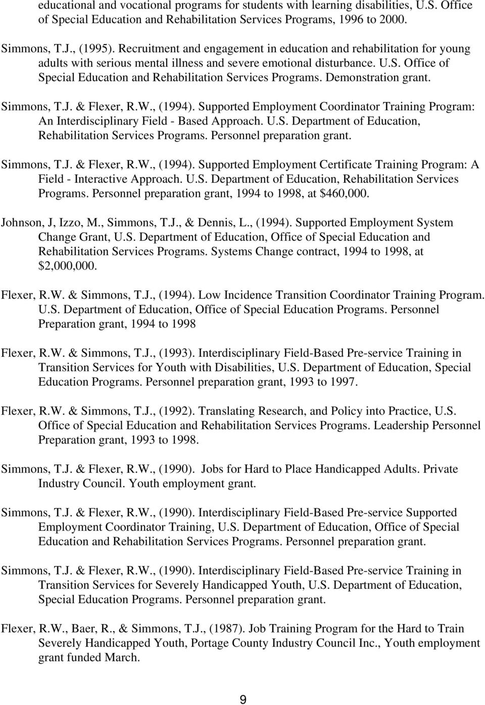 Office of Special Education and Rehabilitation Services Programs. Demonstration grant. Simmons, T.J. & Flexer, R.W., (1994).