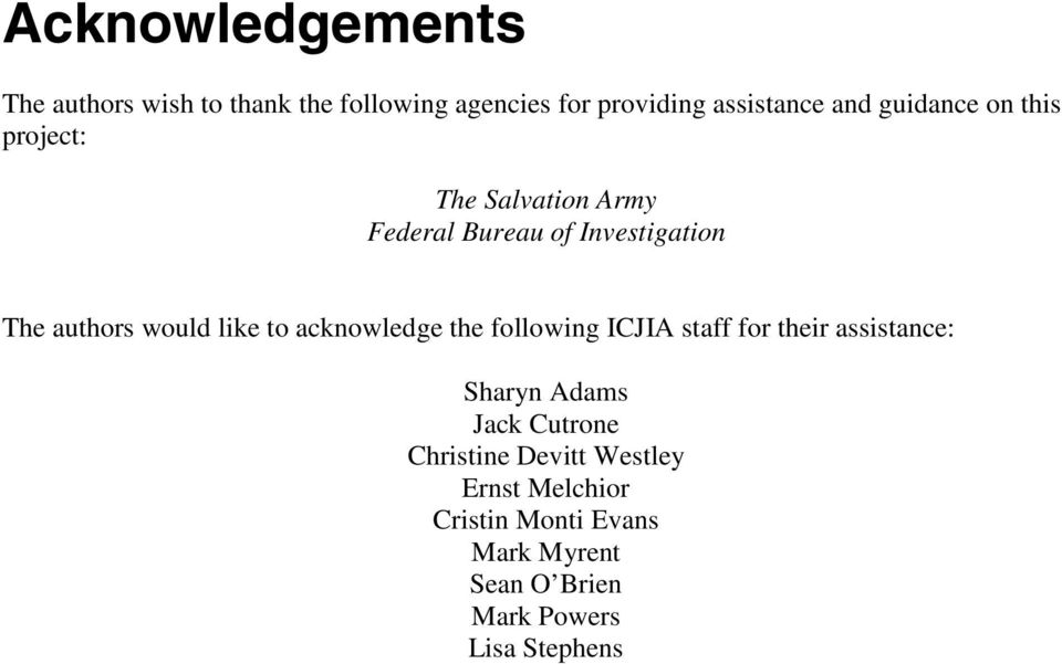 like to acknowledge the following ICJIA staff for their assistance: Sharyn Adams Jack Cutrone