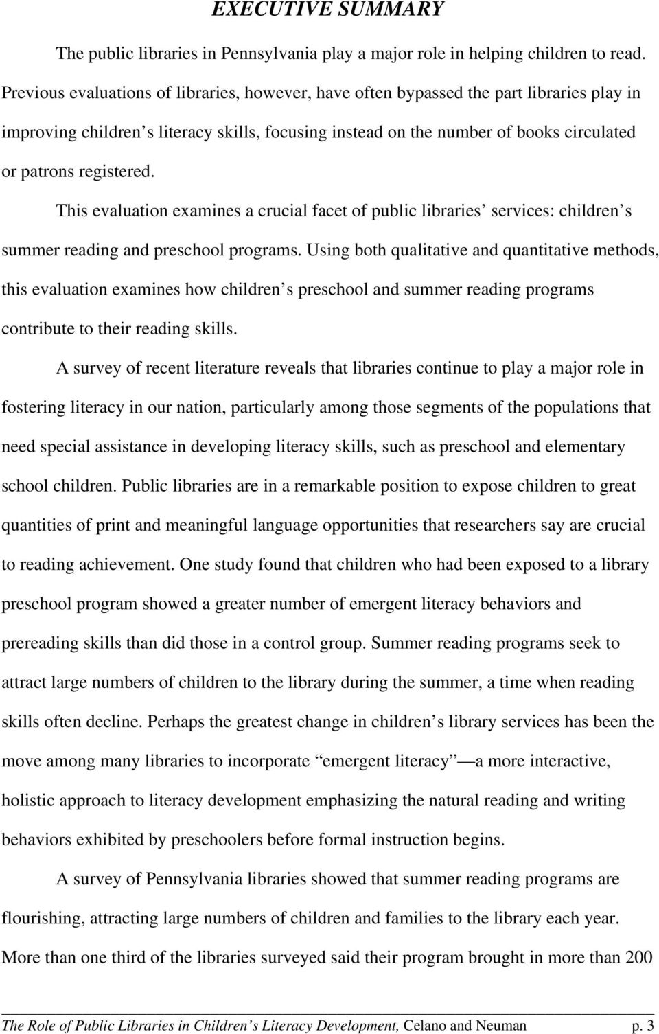 registered. This evaluation examines a crucial facet of public libraries services: children s summer reading and preschool programs.