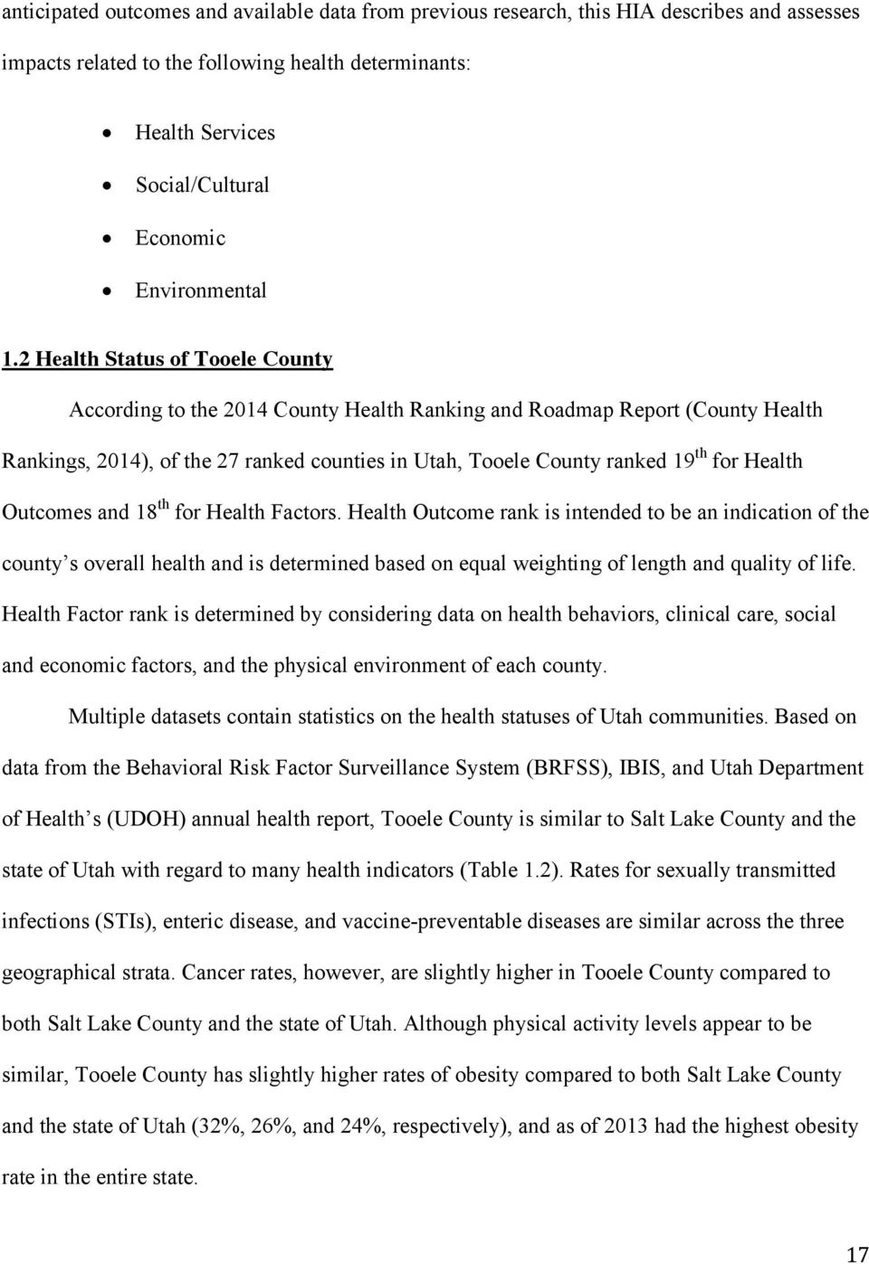 2 Health Status of Tooele County According to the 2014 County Health Ranking and Roadmap Report (County Health Rankings, 2014), of the 27 ranked counties in Utah, Tooele County ranked 19 th for
