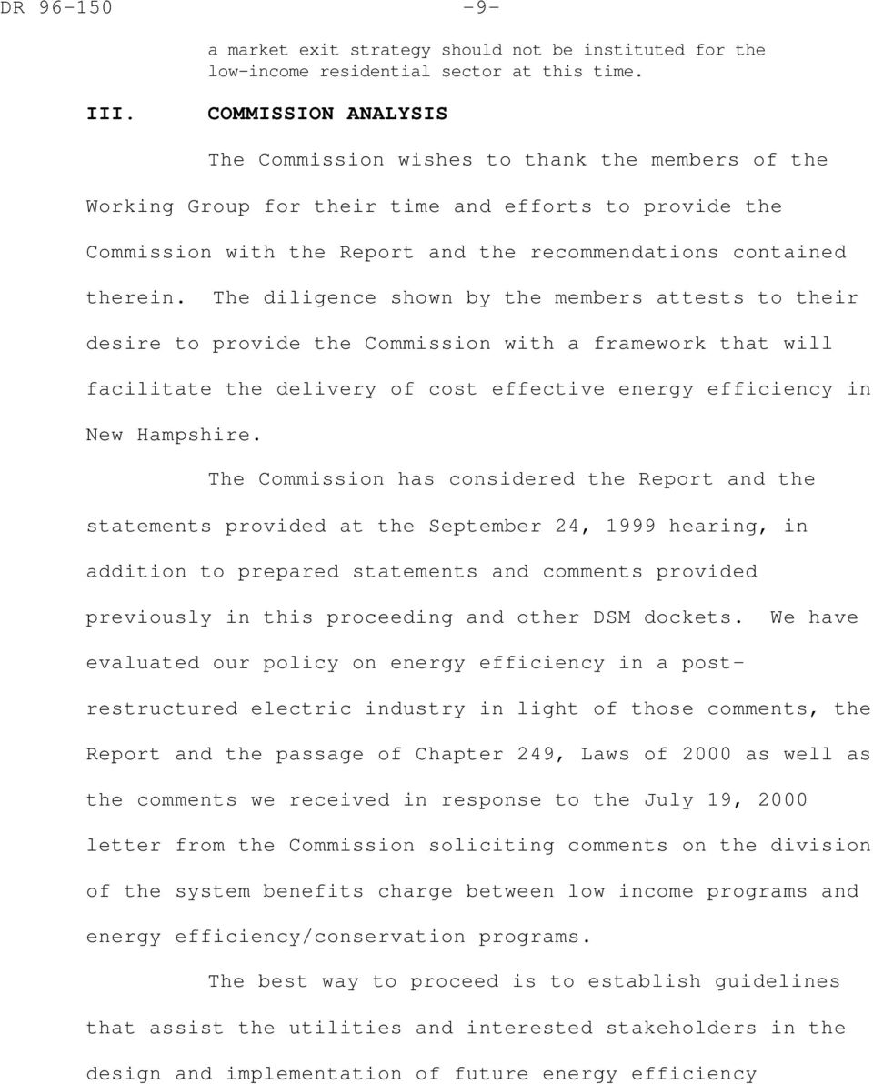The diligence shown by the members attests to their desire to provide the Commission with a framework that will facilitate the delivery of cost effective energy efficiency in New Hampshire.