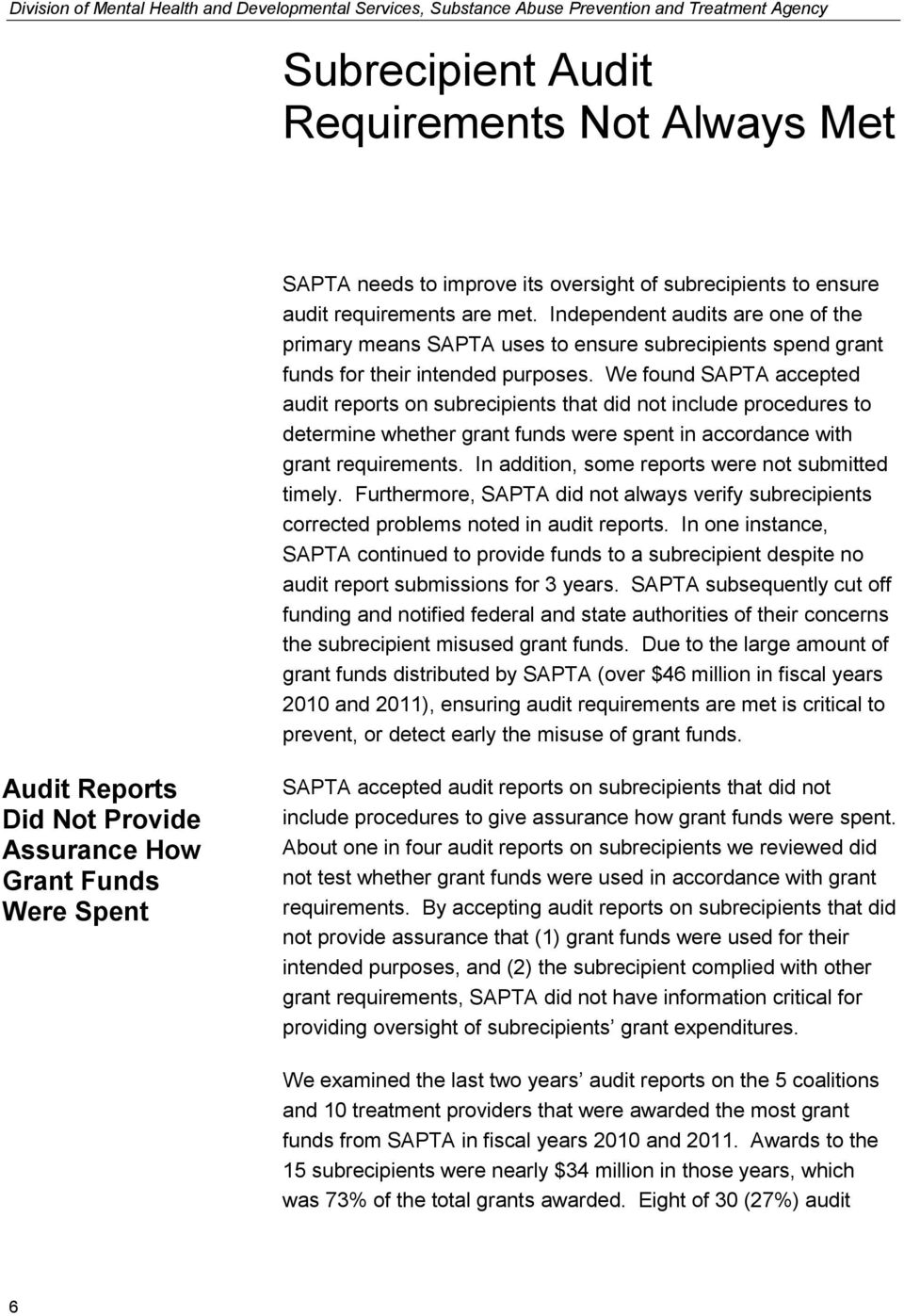 We found SAPTA accepted audit reports on subrecipients that did not include procedures to determine whether grant funds were spent in accordance with grant requirements.