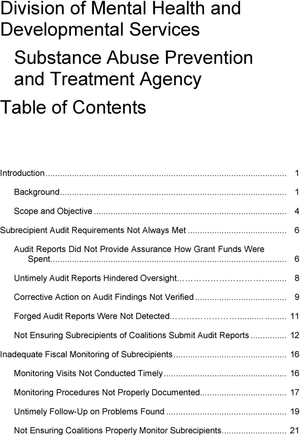 ... 8 Corrective Action on Audit Findings Not Verified... 9 Forged Audit Reports Were Not Detected...... 11 Not Ensuring Subrecipients of Coalitions Submit Audit Reports.