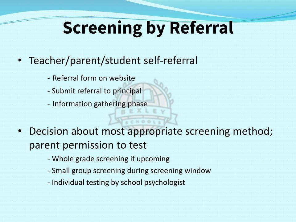 screening method; parent permission to test - Whole grade screening if upcoming -