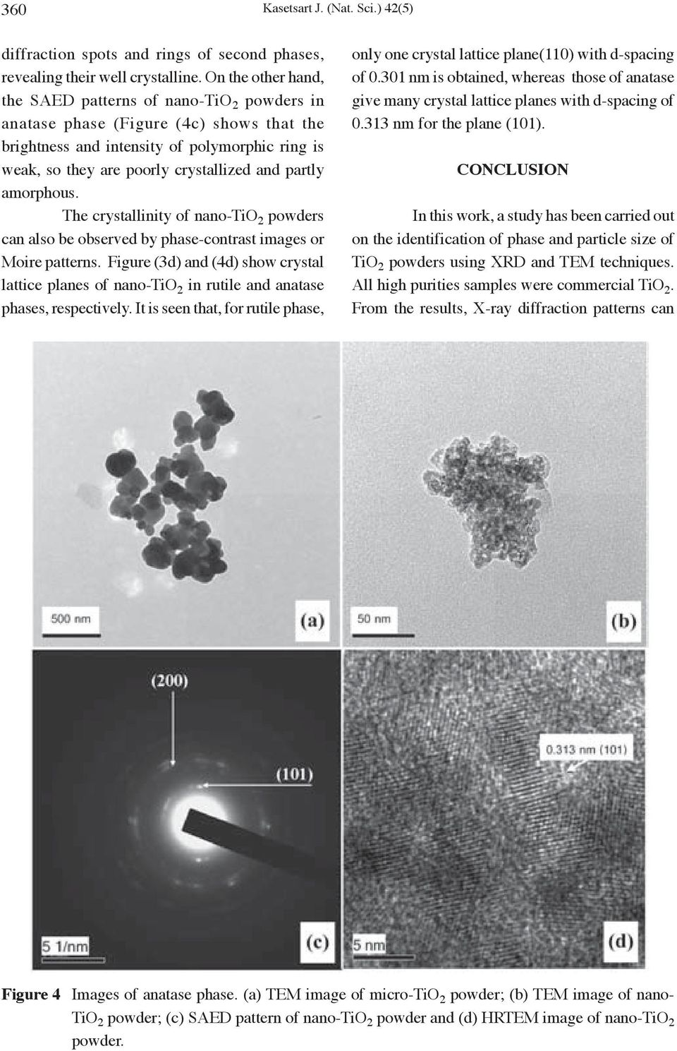 partly amorphous. The crystallinity of nano-tio 2 powders can also be observed by phase-contrast images or Moire patterns.