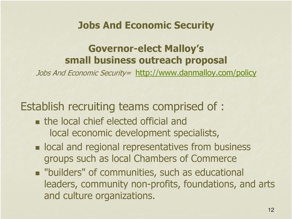 com/policy Establish recruiting teams comprised of : the local chief elected official and local economic development