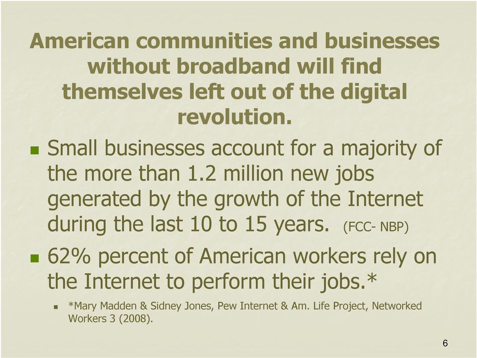 2 million new jobs generated by the growth of the Internet during the last 10 to 15 years.