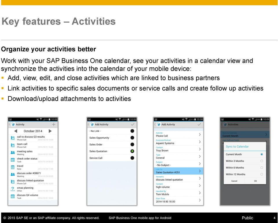 device: Add, view, edit, and close activities which are linked to business partners Link activities to