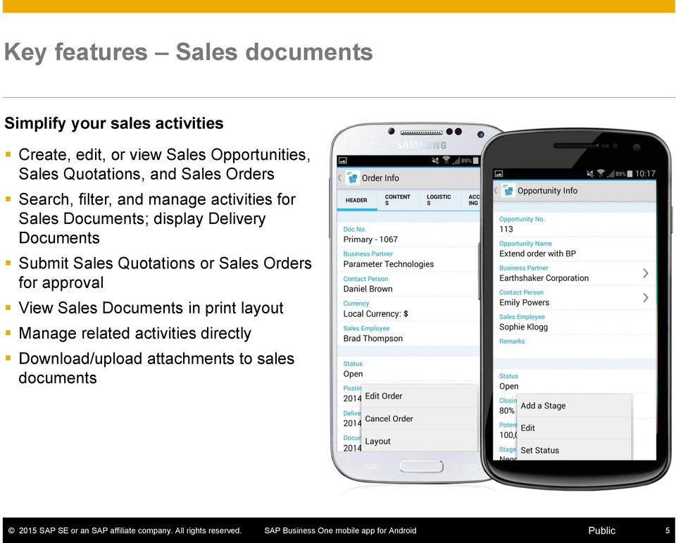 Documents; display Delivery Documents Submit Sales Quotations or Sales Orders for approval View