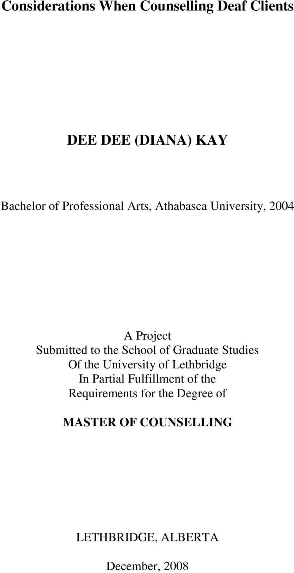 of Graduate Studies Of the University of Lethbridge In Partial Fulfillment of the