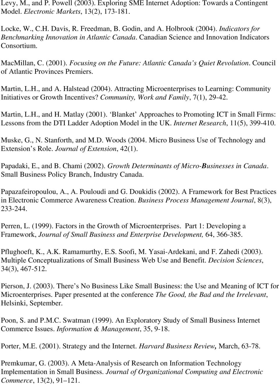 Council of Atlantic Provinces Premiers. Martin, L.H., and A. Halstead (2004). Attracting Microenterprises to Learning: Community Initiatives or Growth Incentives?
