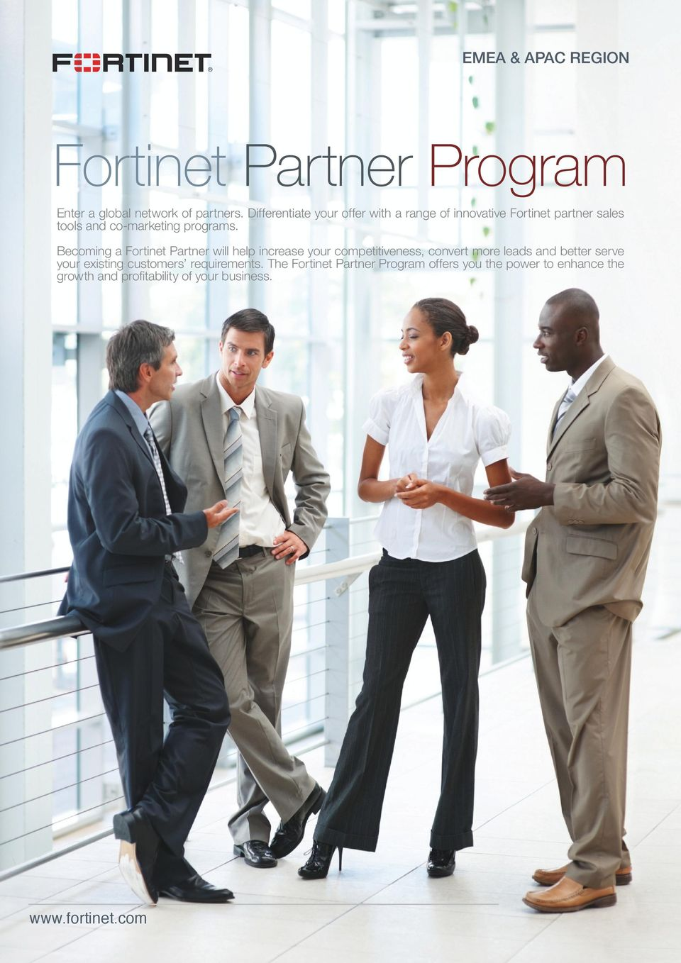 Becoming a Fortinet artner will help increase your competitiveness, convert more leads and better serve your