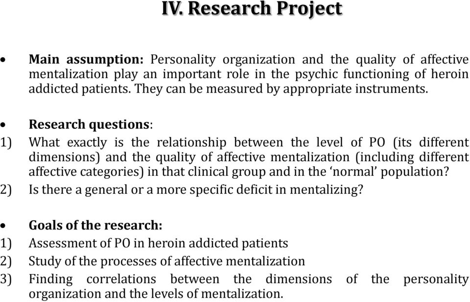 Research questions: 1) What exactly is the relationship between the level of PO (its different dimensions) and the quality of affective mentalization (including different affective categories)