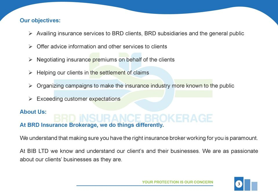 Exceeding customer expectations About Us: At BRD Insurance Brokerage, we do things differently.