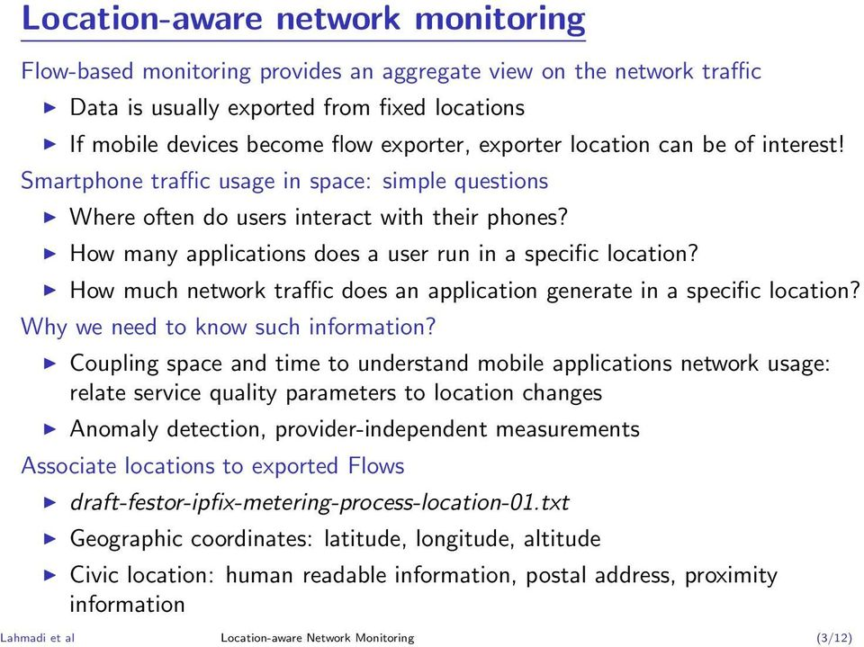 How much network traffic does an application generate in a specific location? Why we need to know such information?
