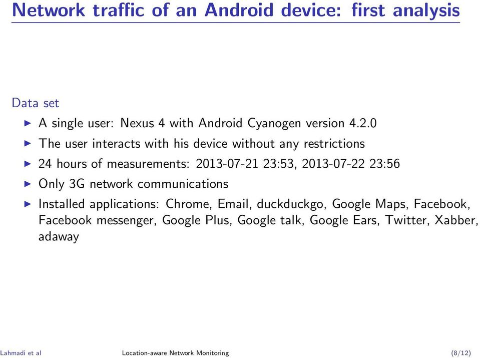 23:56 Only 3G network communications Installed applications: Chrome, Email, duckduckgo, Google Maps, Facebook, Facebook