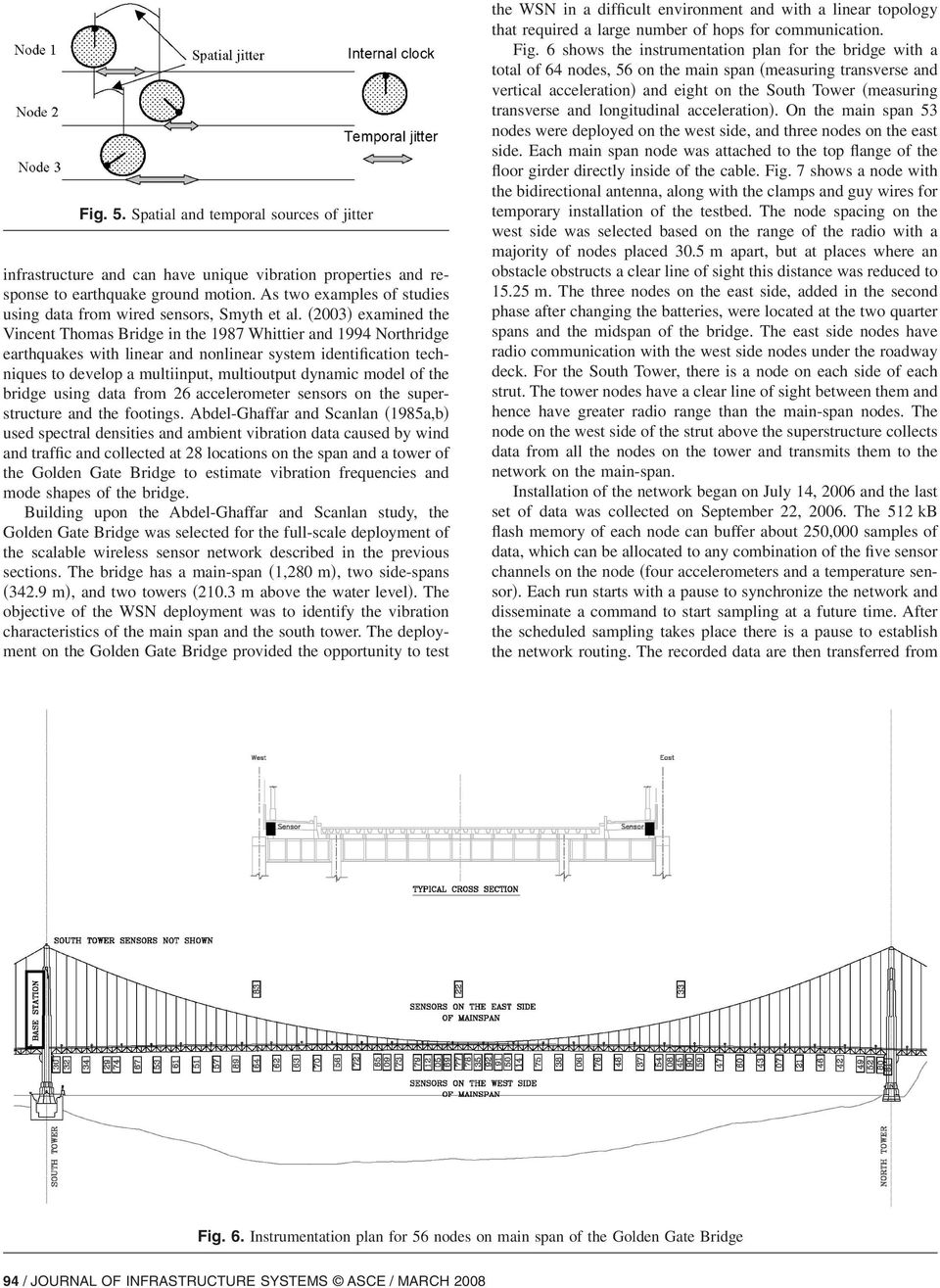 2003 examined the Vincent Thomas Bridge in the 1987 Whittier and 1994 Northridge earthquakes with linear and nonlinear system identification techniques to develop a multiinput, multioutput dynamic