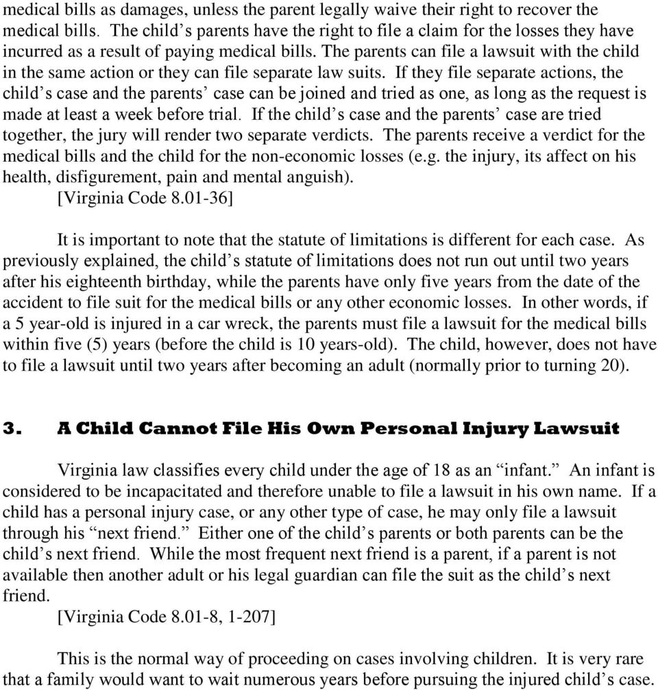 The parents can file a lawsuit with the child in the same action or they can file separate law suits.
