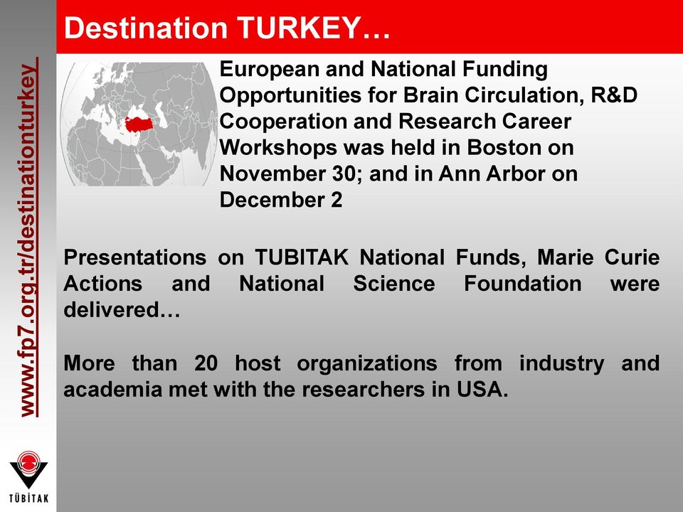 R&D Cooperation and Research Career Workshops was held in Boston on November 30; and in Ann Arbor on