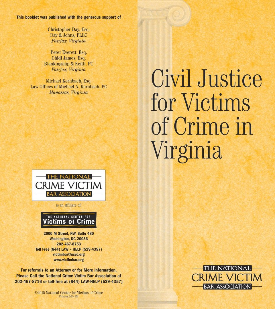 Kernbach, PC Manassas, Virginia Civil Justice for Victims of Crime in Virginia is an affiliate of: 2000 M Street, NW, Suite 480 Washington, DC 20036 202-467-8753 Toll Free (844) LAW HELP