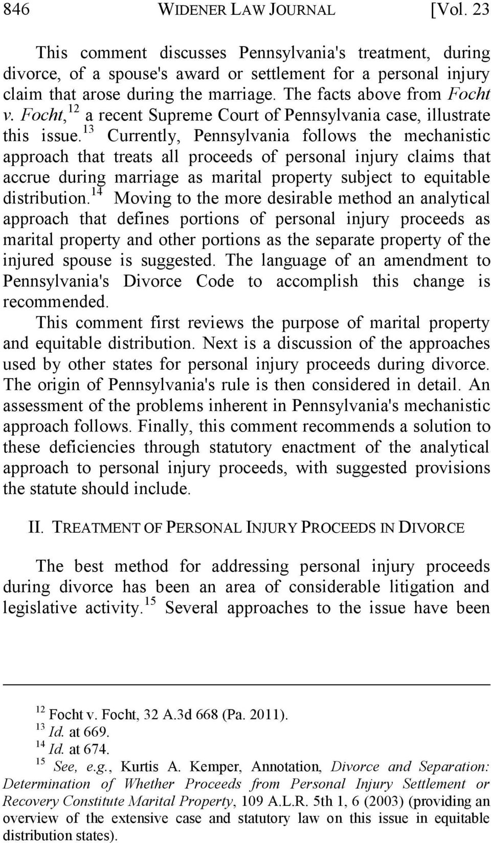 13 Currently, Pennsylvania follows the mechanistic approach that treats all proceeds of personal injury claims that accrue during marriage as marital property subject to equitable distribution.